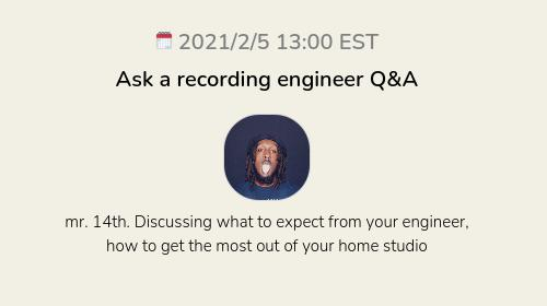 Ask a recording engineer Q&A
