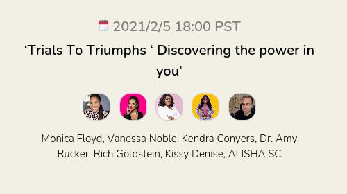 'Trials To Triumphs  ' Discovering the power in you'