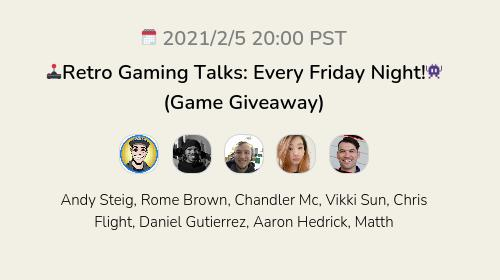 🕹Retro Gaming Talks: Every Friday Night!👾 (Game Giveaway)