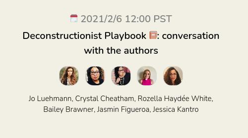 Deconstructionist Playbook 📔: conversation with the authors