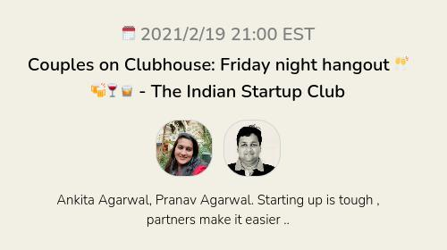Couples on Clubhouse: Friday night hangout 🥂🍻🍷🥃  - The Indian Startup Club