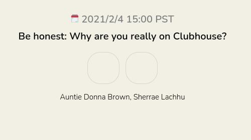 Be honest: Why are you really on Clubhouse?