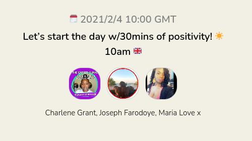 Let's start the day w/30mins of positivity! ☀️10am 🇬🇧