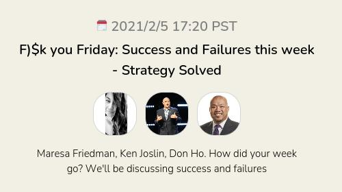 F)$k you Friday: Success and Failures this week - Strategy Solved