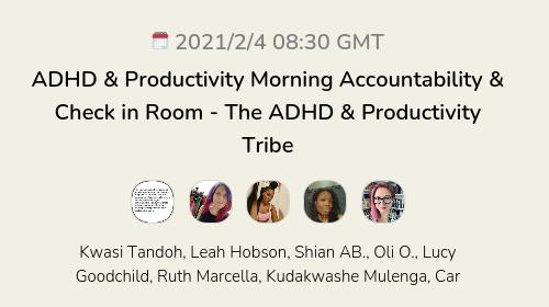 ADHD & Productivity Morning Accountability & Check in Room - The ADHD & Productivity Tribe