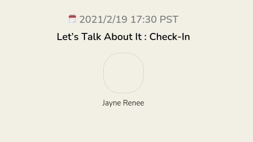 Let's Talk About It : Check-In