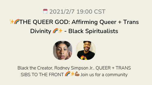 ✨🌈THE QUEER GOD: Affirming Queer + Trans Divinity 🌈✨ - Black Spiritualists