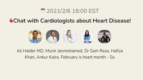 Chat with Cardiologists about Heart Disease!