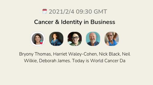 Cancer & Identity in Business