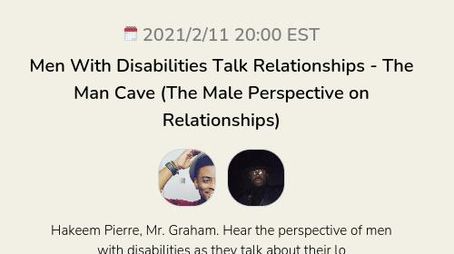 Men With Disabilities Talk Relationships - The Man Cave (The Male Perspective on Relationships)