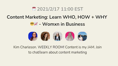 Content Marketing: Learn WHO, HOW + WHY 🤓📈 - Womxn in Business