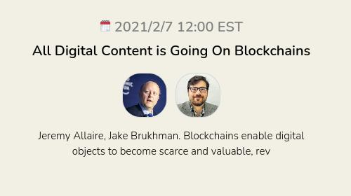 All Digital Content is Going On Blockchains