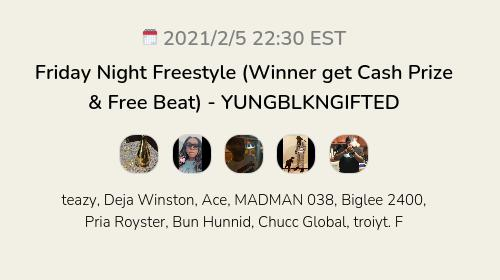 Friday Night Freestyle (Winner get Cash Prize & Free Beat) - YUNGBLKNGIFTED