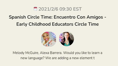 Spanish Circle Time: Encuentro Con Amigos - Early Childhood Educators Circle Time