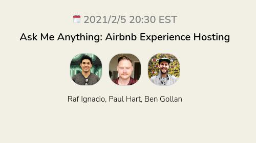 Ask Me Anything: Airbnb Experience Hosting
