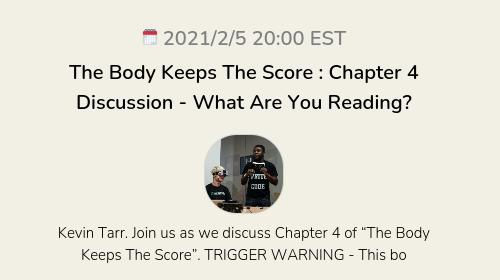 The Body Keeps The Score : Chapter 4 Discussion - What Are You Reading?
