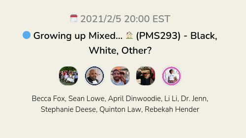 🔵 Growing up Mixed... 🏠 (PMS293) - Black, White, Other?