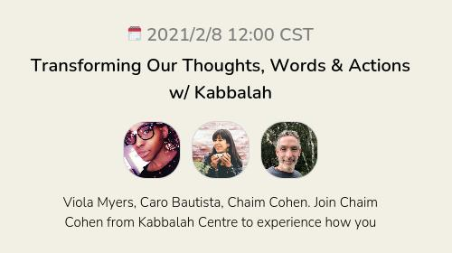 Transforming Our Thoughts, Words & Actions w/ Kabbalah