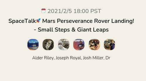 SpaceTalk🚀 Mars Perseverance Rover Landing!  - Small Steps & Giant Leaps