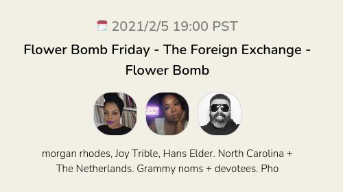 Flower Bomb Friday - The Foreign Exchange - Flower Bomb
