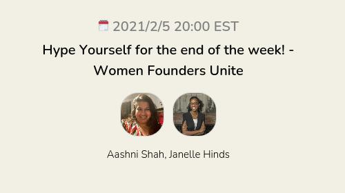 Hype Yourself for the end of the week!  - Women Founders Unite