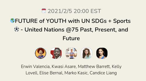 🌎FUTURE of YOUTH with UN SDGs + Sports ⚽️ - United Nations @75 Past, Present, and Future