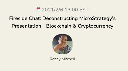 Fireside Chat: Deconstructing MicroStrategy's Presentation - Blockchain & Cryptocurrency