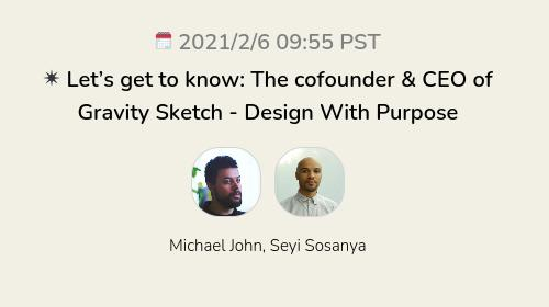 ✴️ Let's get to know: The cofounder & CEO of Gravity Sketch - Design With Purpose
