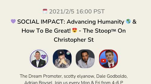 💜 SOCIAL IMPACT: Advancing Humanity 🌎 & How To Be Great! 😍 - The Stoop™️ On Christopher St