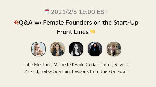 💥Q&A w/ Female Founders on the Start-Up Front Lines 👊