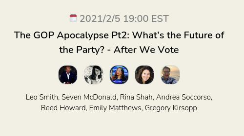The GOP Apocalypse Pt2: What's the Future of the Party? - After We Vote