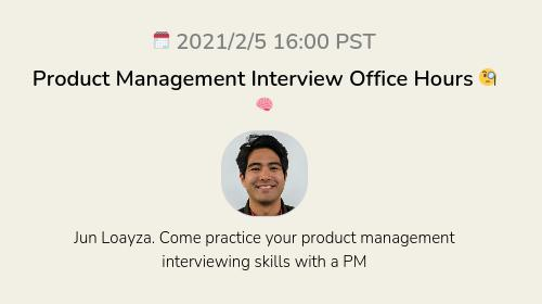 Product Management Interview Office Hours 🧐🧠