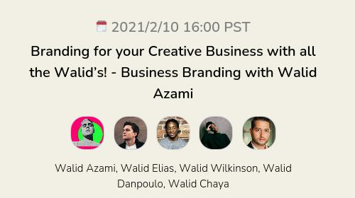 Branding for your Creative Business with all the Walid's! - Business Branding with Walid Azami