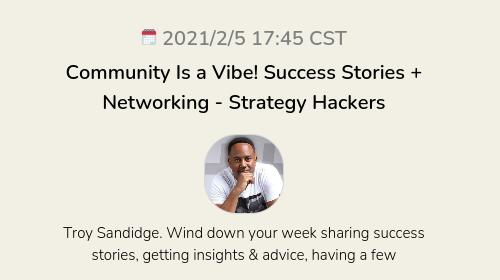 Community Is a Vibe! Success Stories + Networking - Strategy Hackers
