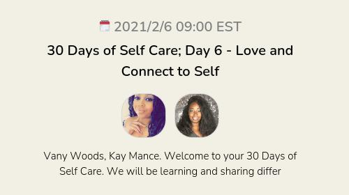 30 Days of Self Care; Day 6 - Love and Connect to Self