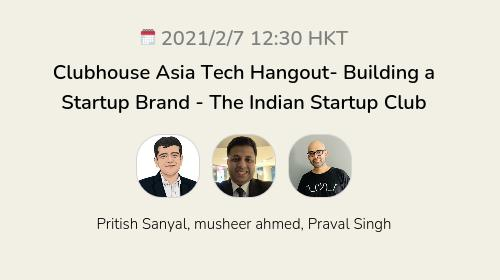 Clubhouse Asia Tech Hangout- Building a Startup Brand - The Indian Startup Club