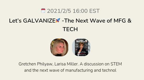 Let's GALVANIZE🚀 -The Next Wave of MFG & TECH
